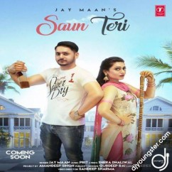 Saun Teri song download by Jay Maan