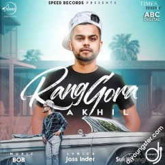 Rang Gora song download by Akhil