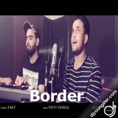 Border song download by R Nait