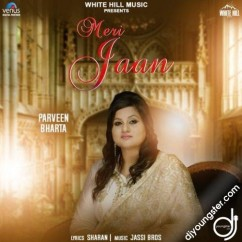 Meri Jaan song download by Parveen Bharta