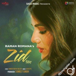 Zid song download by Raman Romana