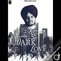 Dark Love song download by Sidhu Moosewala