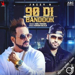 90 Di Bandook song download by Jazzy B