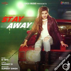 Stay Away song download by Rupinder Handa