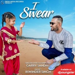 I Swear song download by Garry Sandhu