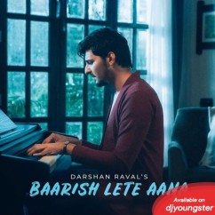Baarish Lete Aana song download by Darshan Raval