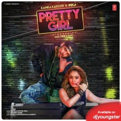 Pretty Girl song download by Kanika Kapoor