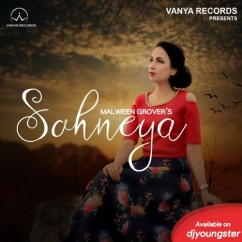 Sohneya song download by Malween Grover