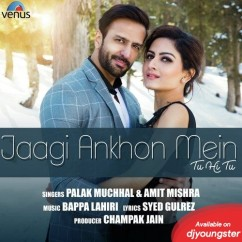Jaagi Ankhon Mein song download by Palak Muchhal