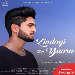 Zindagi Vich Yaara song download by Arshveer