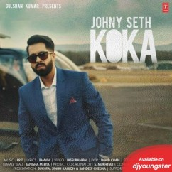Koka song download by Johny Seth