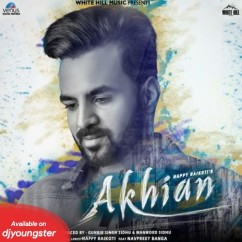 Akhian song download by Happy Raikoti