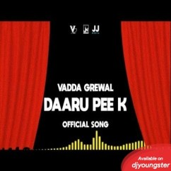 Daaru Pee K song download by Vadda Grewal