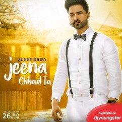 Jeena Chhad Ta song download by Sunny Dhir