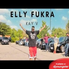 Elly Fukra song download by Kay V
