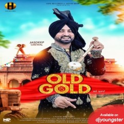 Old is Gold song download by Jasdeep Grewal