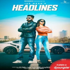 Headlines song download by Jag Maan