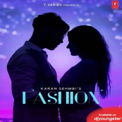 Fashion song download by Karan Sehmbi