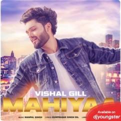 Mahiyaa song download by Vishal Gill