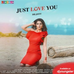 Just Love You song download by Diljott