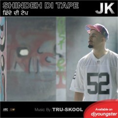 Shindeh Di Tape song download by JK