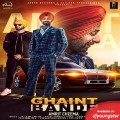 Ghaint Bande song download by Amrit Cheema
