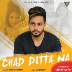 Chad Dita Na song download by Sukh Ghuman