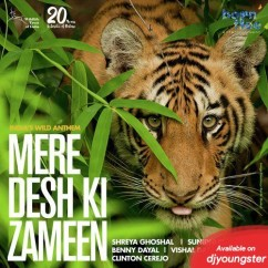 Mere Desh Ki Zameen song download by Shreya Ghoshal,Clinton Cerejo