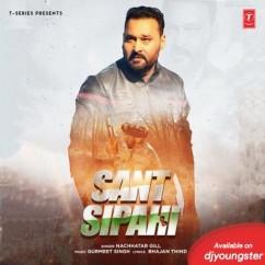 Sant Sipahi song download by Nachhatar Gill