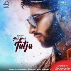 Teri Meri Tutju song download by Shivjot