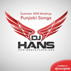 Summer 2018 Mashup song download by Dj Hans