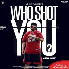 Who Shot You song download by Jimmy Wraich