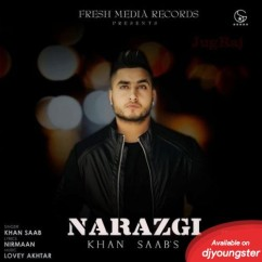 Narazgi song download by Khan Saab