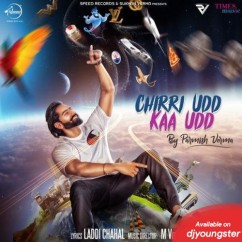 Chirri Udd Kaa Udd song download by Parmish Verma