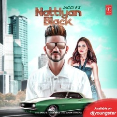 Nattiyan Black song download by Jaggi E