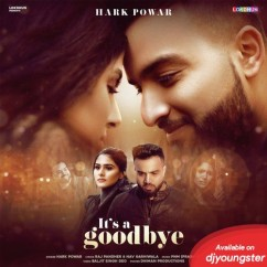 Its a Goodbye song download by Hark Powar