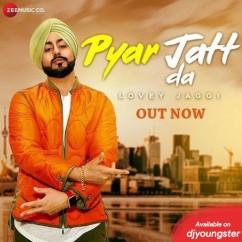 Pyar Jatt Da song download by Lovey Jaggi