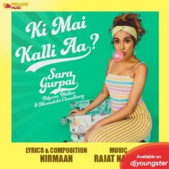 Ki Mai Kalli Aa song download by Sara Gurpal
