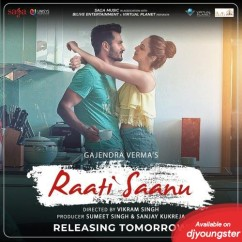 Raati Saanu song download by Gajendra Verma