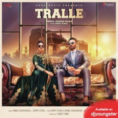 Tralle song download by Anmol Gagan Maan