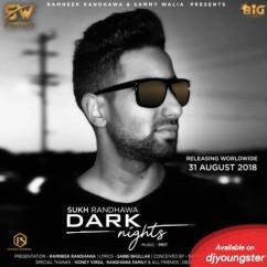 Dark Nights song download by Sukh Randhawa