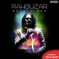 Rahguzar song download by Bhuvan Bam