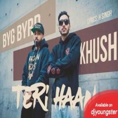 Teri Haan song download by Khush