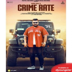 Crime Rate song download by Sukh Gill