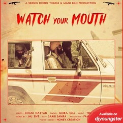 Watch Your Mouth song download by Gora Gill