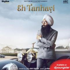Eh Tanhayi song download by Bir Singh