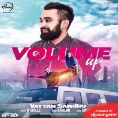 Volume Up song download by Vattan Sandhu
