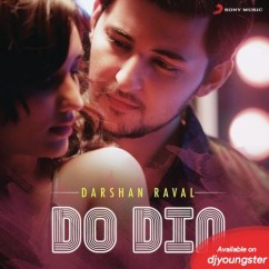 Do Din song download by Darshan Raval