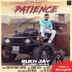 Patience song download by Sukh Jay