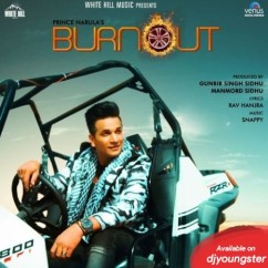 Burnout song download by Prince Narula